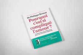 """Avis aux couples : """"Pourquoi c'est si compliqué l'amour"""" du Dr Philippe Brenot"""